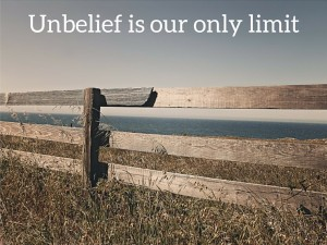unbelief-is-our-only-limit